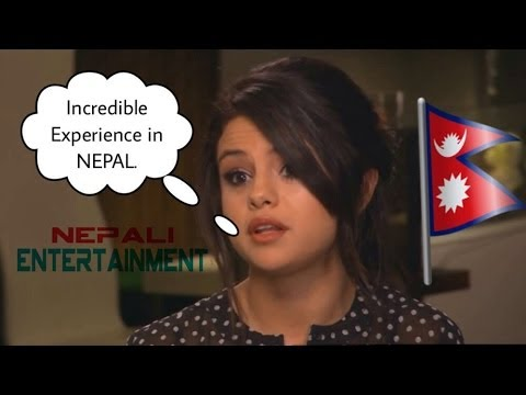 Selena Gomez tell her experience about Nepal Visit