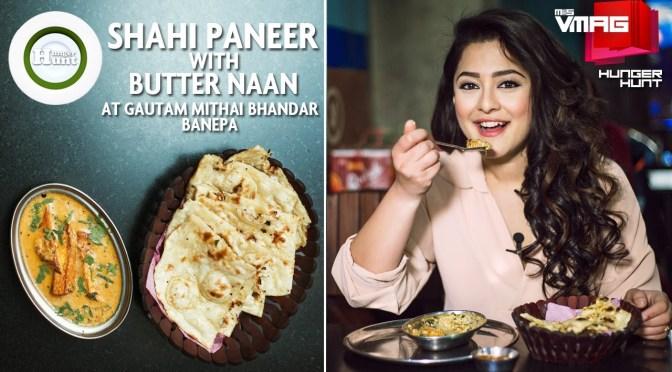 HUNGER HUNT: SHAHI PANEER WITH BUTTER NAAN at GAUTAM MITHAI BHANDAR