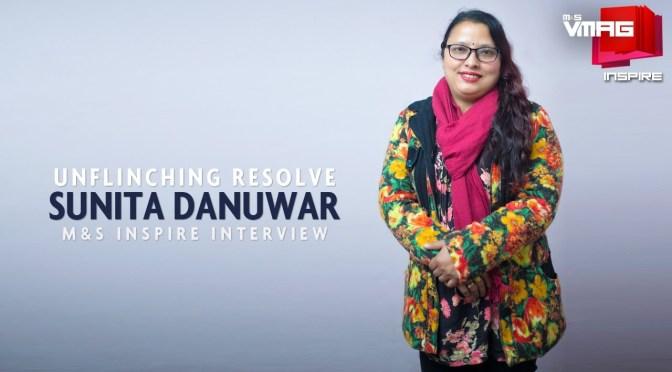 M&S INSPIRE:  Unflinching Resolve, Sunita Danuwar