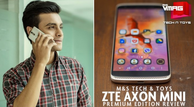 TECH & TOYS: ZTE Axon Mini Premium Edition