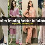 Amazing Ladies Trending Fashion in Pakistan