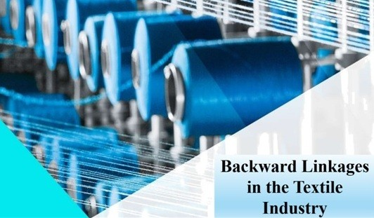 Backward Linkages in the Textile Industry