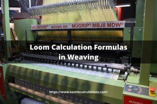 Loom Calculation Formulas in Weaving