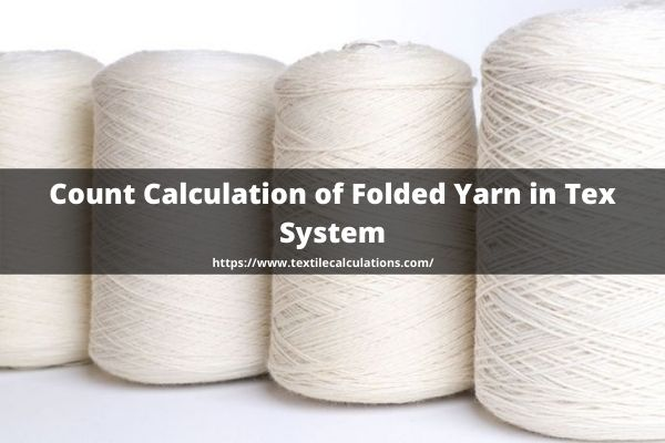 Count Calculation of Folded Yarn in Tex System