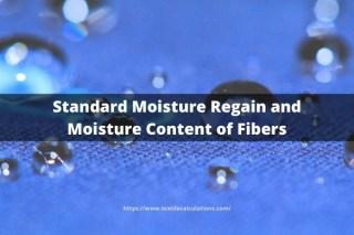 Standard Moisture Regain and Moisture Content of Fibers