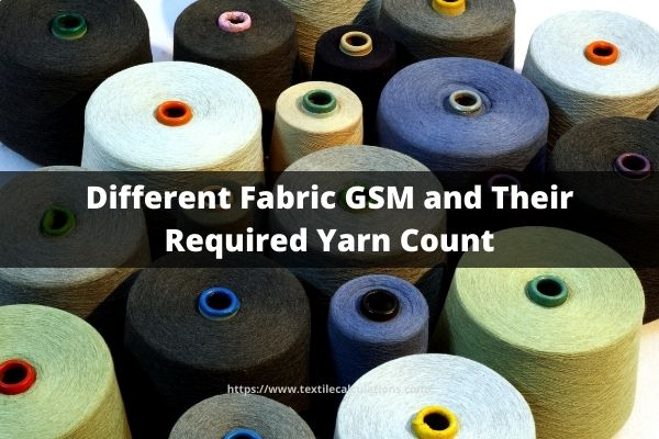 Different Fabric GSM and Their Required Yarn Count
