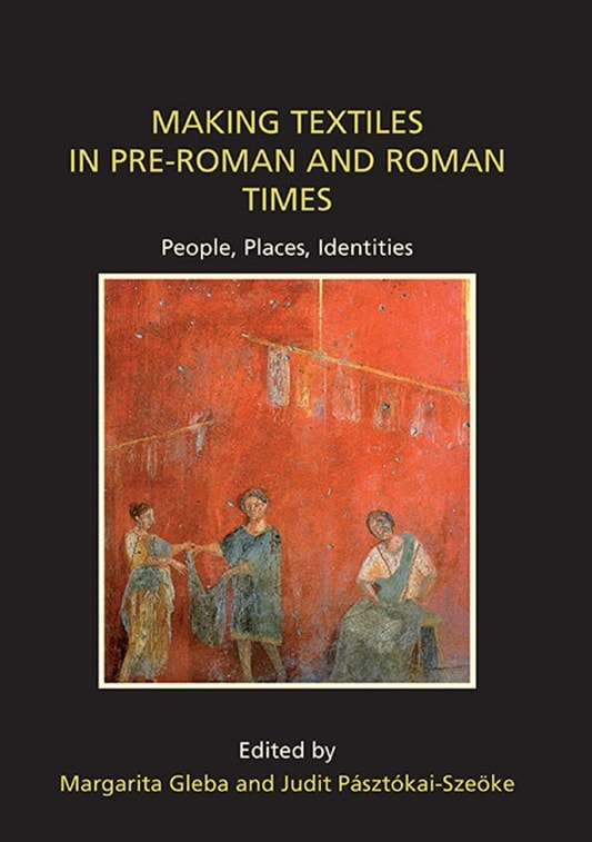 Making Textiles in pre-Roman and Roman Times_ People, Places, Identities