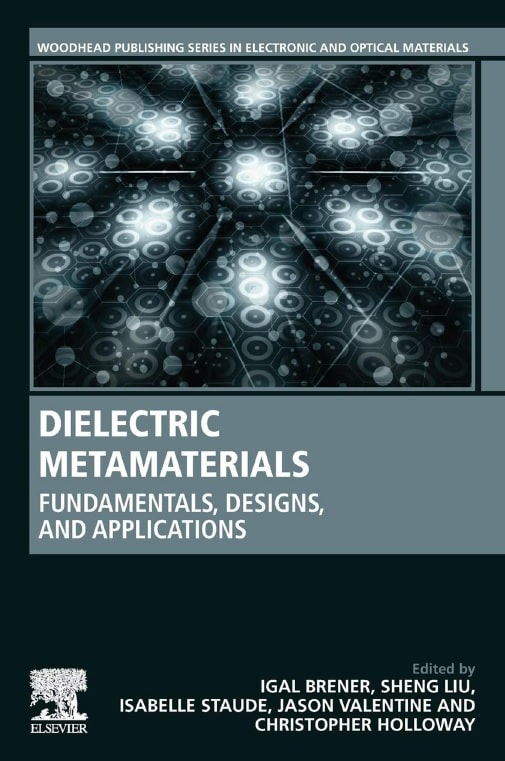 Dielectric metamaterials _ fundamentals, designs and applications