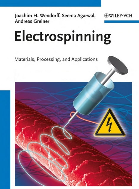 Electrospinning- Materials, Processing, and Applications