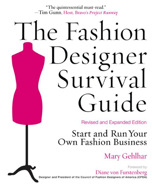 The Fashion Designer Survival Guide, Revised and Expanded Edition_ Start and Run Your Own Fashion Business