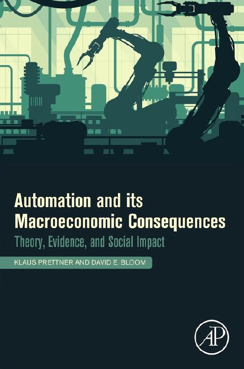 Automation And Its Macroeconomic Consequences_ Theory, Evidence, And Social Impacts