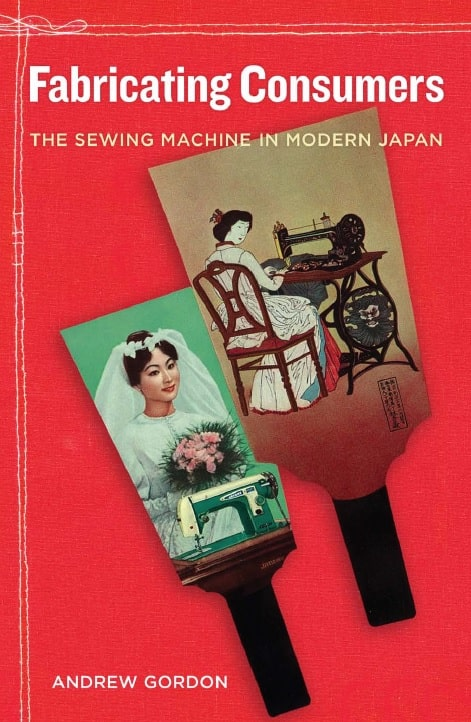 Fabricating consumers the sewing machine in modern Japan