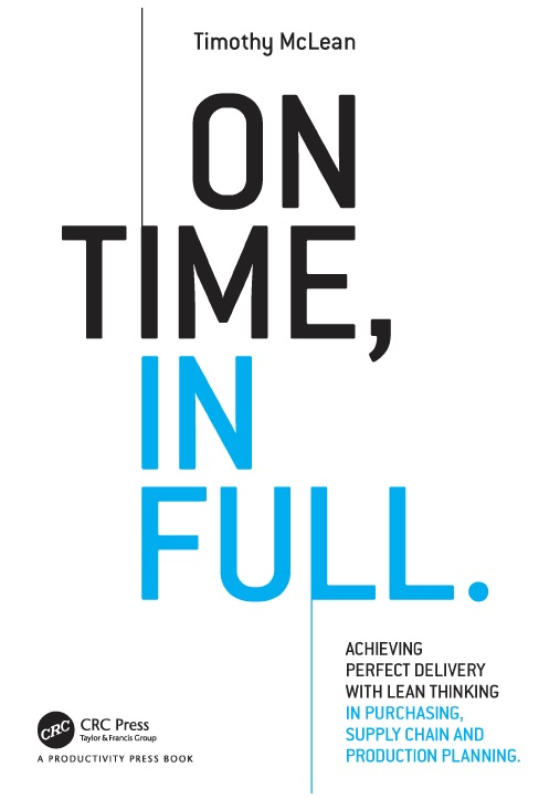 On Time, In Full_ Achieving Perfect Delivery with Lean Thinking in Purchasing, Supply Chain, and Production Planning