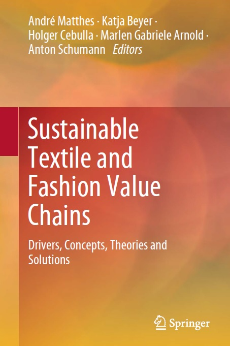 Sustainable Textile and Fashion Value Chains_ Drivers, Concepts, Theories and Solutions