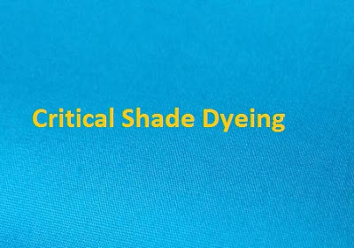 Critical Shade Dyeing
