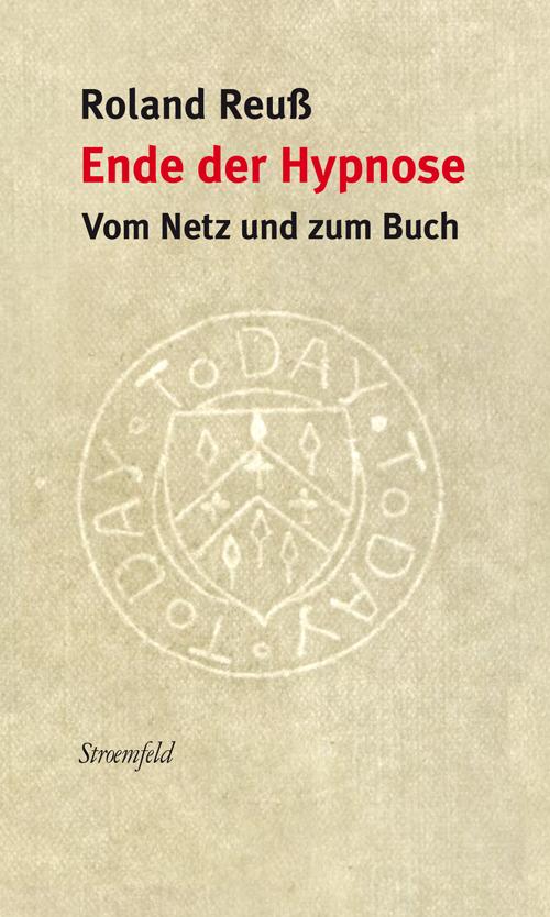 Roland Reuß, Ende der Hypnose. Vom Netz und zum Buch, Umschlag