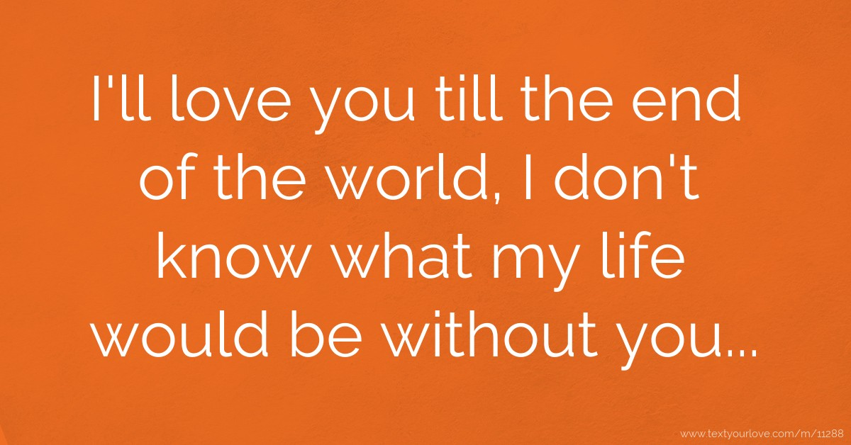 Love You Till End Quotes