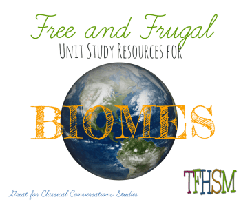Free homeschool unit study printables resources videos for classical conversations cycle 2 week 1 biomes f