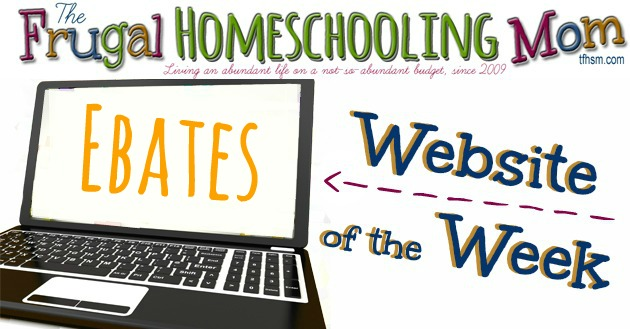 frugal free homeschool mom website of the week ebates
