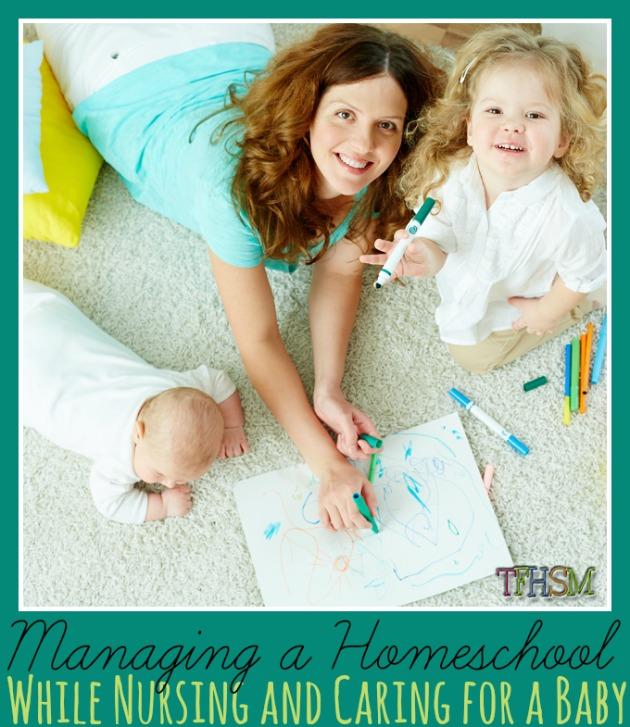 Managing a Homeschool While Nursing and Caring for a Baby
