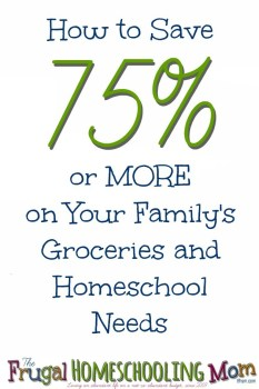 TFHSM How to Save 75 percent on Groceries and Homeschool Needs