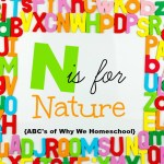ABCs of Why We Homeschool I N is for Nature Studies Walks Notebooks