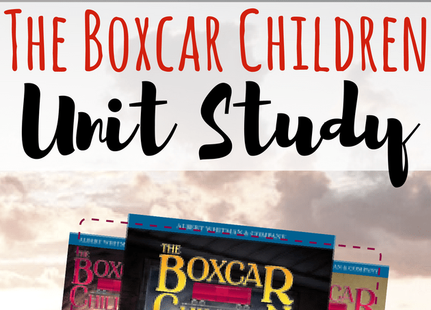 Free Homeschool Unit Study Printables Videos Lesson Plans for The Boxcar Children series