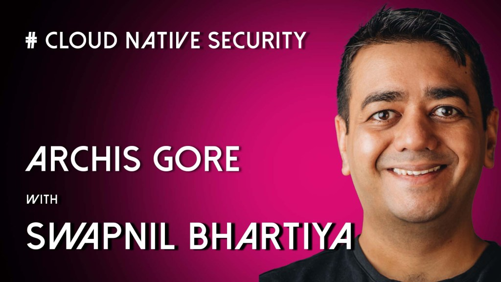 KubeCon Special: Cloud Native Security | Archis Gore, Polyverse