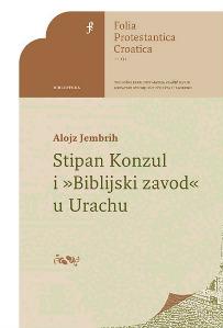 """Alojz Jembrih: Stipan Konzul i """"Biblijski zavod"""" u Urachu"""
