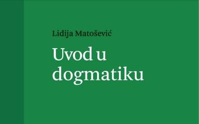 Lidija Matošević: Uvod u dogmatiku