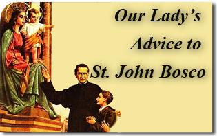 Our Lady's Advice to Saint John Bosco