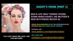 DADDY'S HOME (PART 1) TG SERIES!!