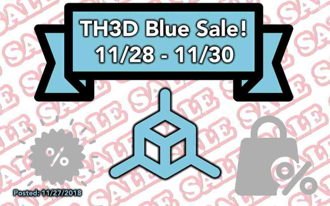 The TH3D Blue Sale is here! – Great Deals 11/28 to 11/30!