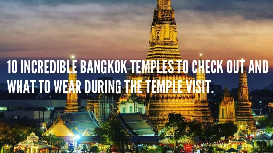 10 incredible Bangkok Temples to check out
