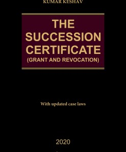 The-Succession-Certificate-Grant-and-Revocation-With-updated-case-laws-Hardbound
