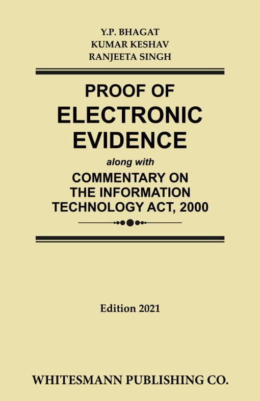 PROOF OF ELECTRONIC EVIDENCE along with COMMENTARY ON THE INFORMATION TECHNOLOGY ACT, 2000