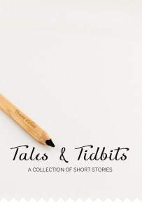 Tales and Tidbits: a collection of short stories