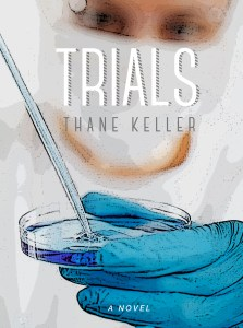 Trials dystopian Science Fiction Novel Thane Keller