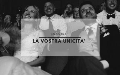COME CELEBRARE LA VOSTRA UNICITA'