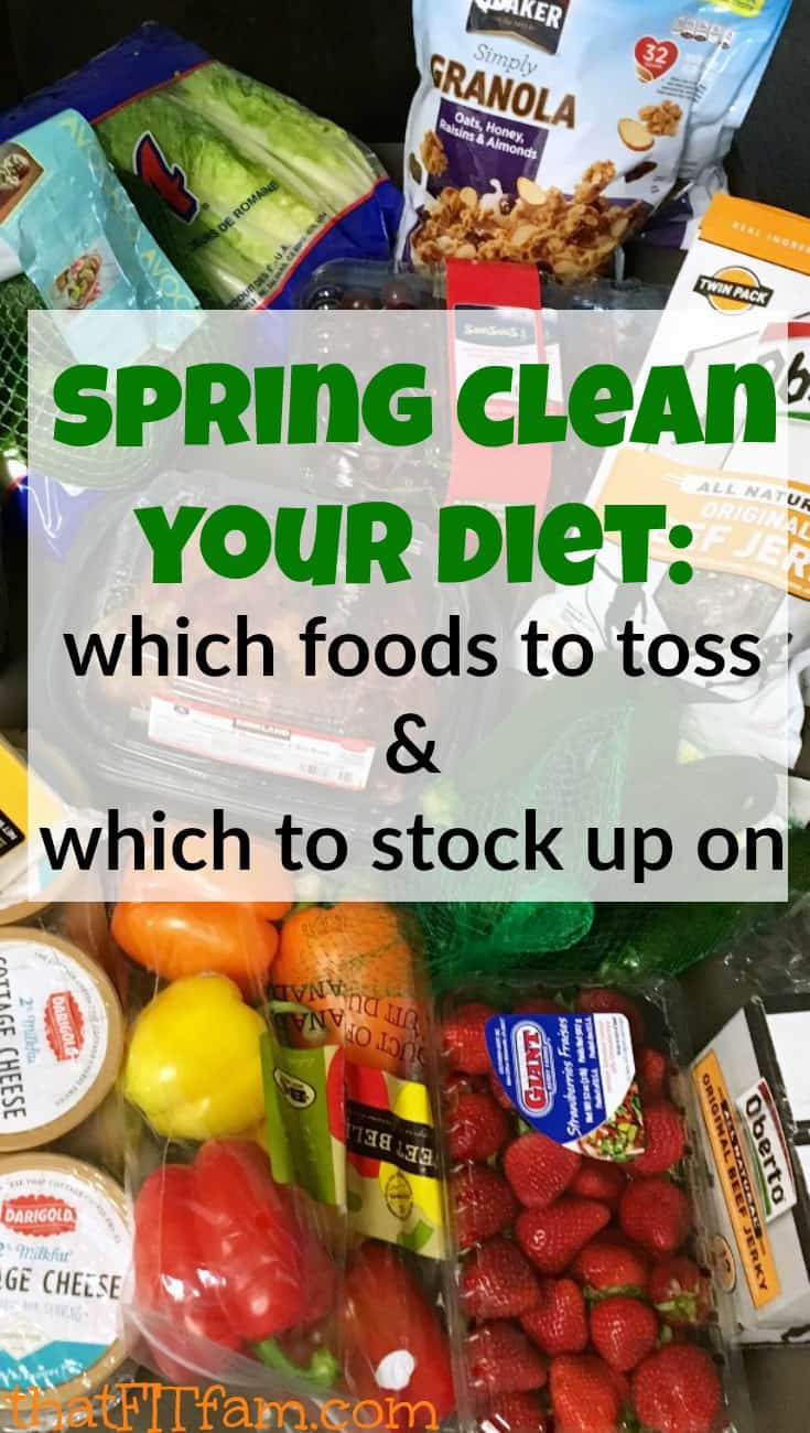 spring clean your diet, which foods to toss and which to stock up on to keep your diet healthy & stay on track!
