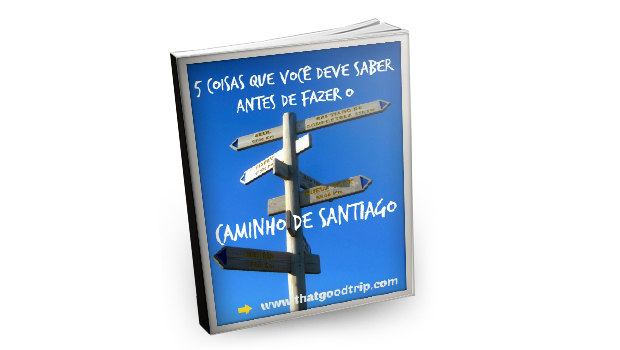 Guia Caminho de Santiago That Good Trip