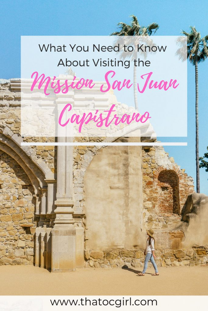 What You Need to Know About Visiting the Mission San Juan Capistrano