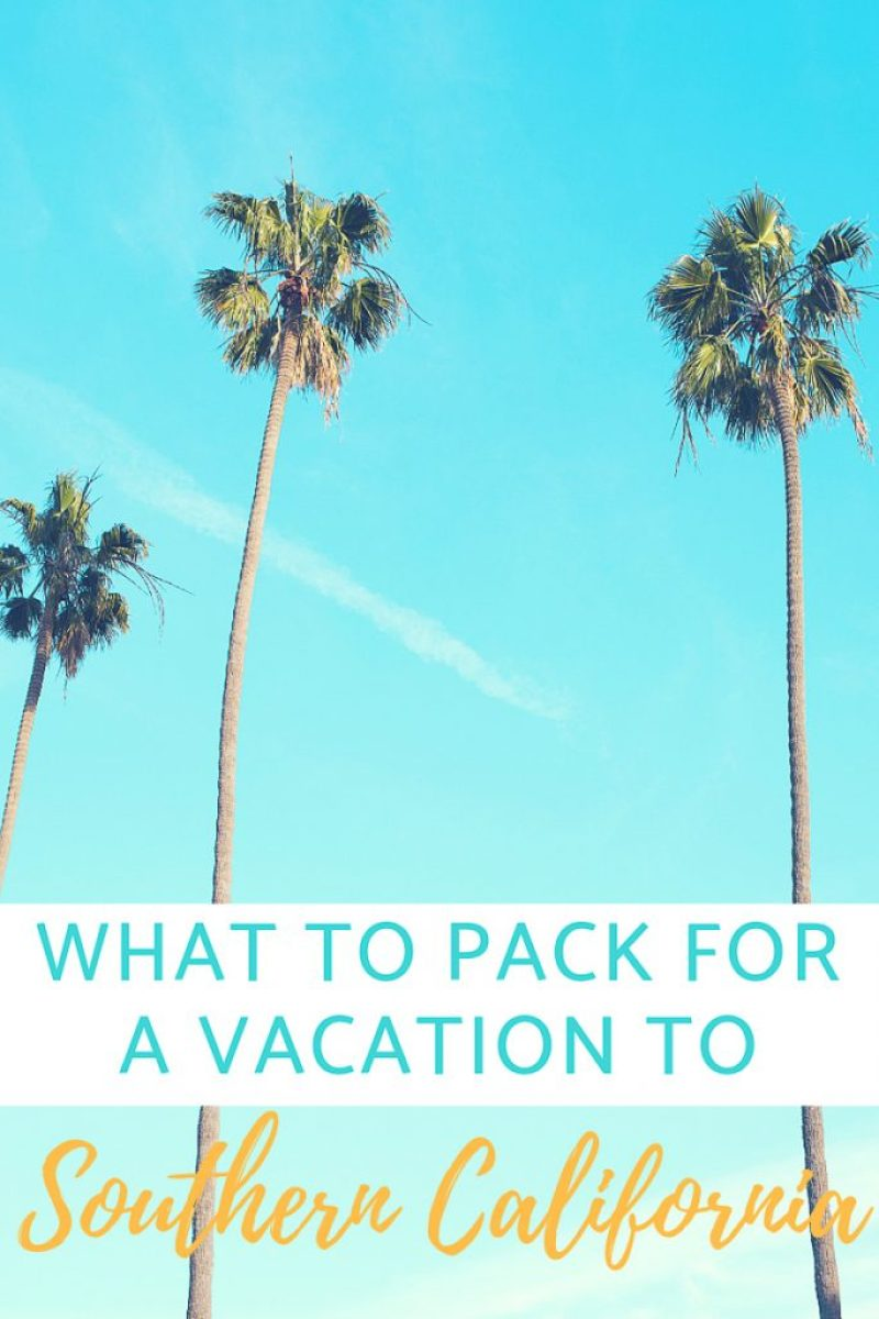 What to Pack for a Vacation to Southern California