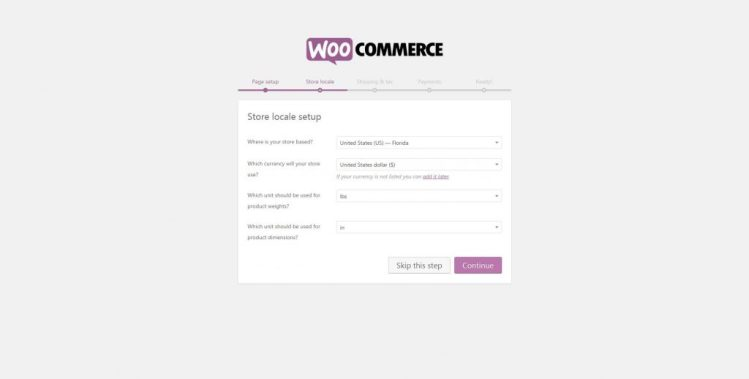 Set up store locale by inputting your country, currency in WooCommerce