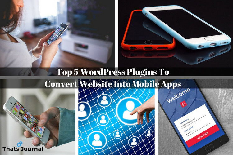 Top 5 WordPress Plugins To Convert Website Into Mobile Apps