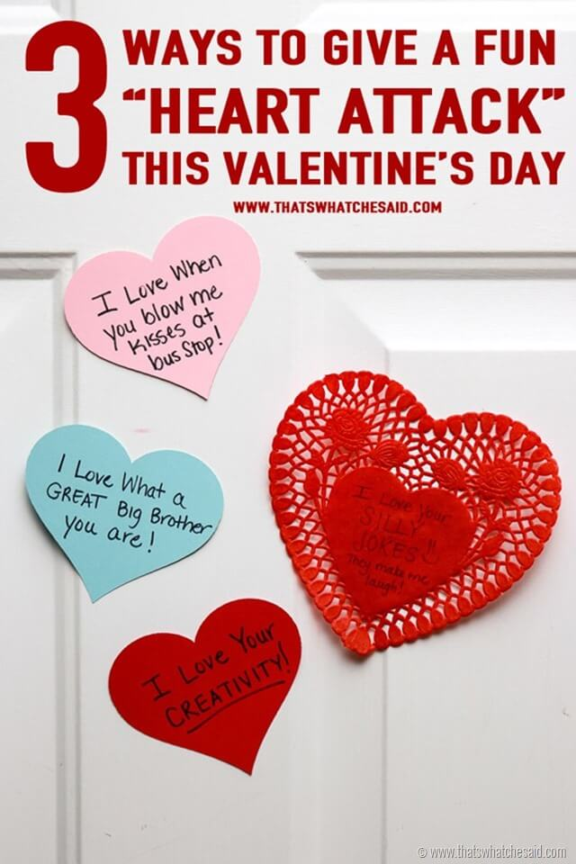 3 Ways to Give a Heart Attack this Valentine's Day at www.thatswhatchesaid.com