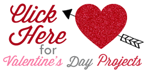 Click Here for Valentine's Day Projects