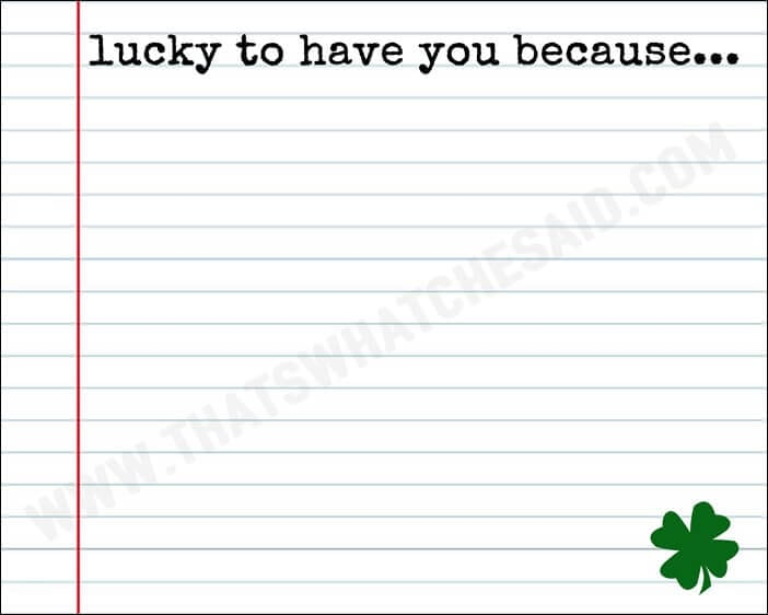 lucky to have you because - Free Printable Affirmation Page for Dry Erase Frame