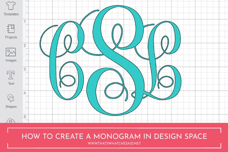 How To Make A Monogram In Cricut Design Space Monogram Maker