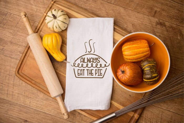 """Tea towel with """"Always eat the Pie: hand lettered sVG design in iron on"""